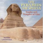 The Pyramids The Sphinx Tombs and Temples of Giza (Archaeology)